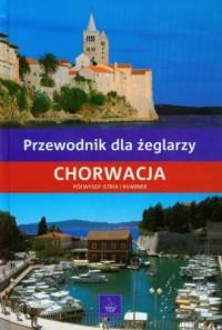 Chorwacja. Półwysep Istria i Kvarner. Przewodnik dla żeglarzy - okładka książki