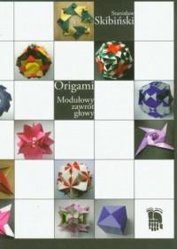 Origami. Modułowy zawrót głowy - okładka książki