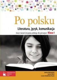 Po polsku. Literatura, język, komunikacja. Klasa 1. Gimnazjum. Zeszyt ćwiczeń - okładka podręcznika