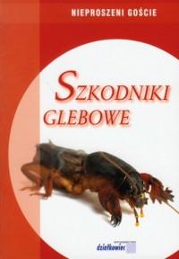 Szkodniki glebowe - okładka książki