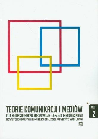 Teorie komunikacji i mediów cz. - okładka książki