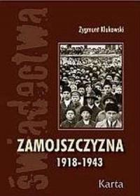 Zamojszczyzna 1918-1943. Tom I - okładka książki