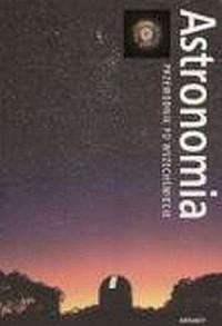 ASTRONOMIA. Przewodnik po wszechświecie - okładka książki