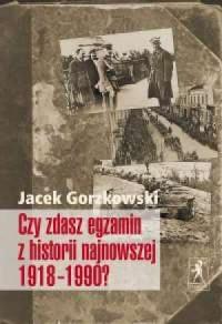 Czy zdasz egzamin z historii najnowszej - okładka książki
