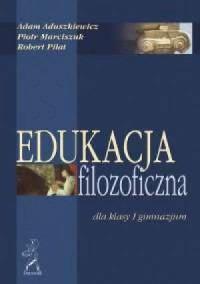 Edukacja filozoficzna dla klasy 1 gimnazjum - okładka książki