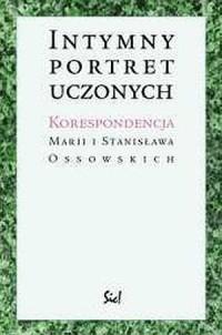 Intymny portret uczonych. Korespondencja Marii i Stanisława Ossowskich - okładka książki