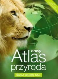 Atlas. Przyroda. Świat wokół nas - okładka książki