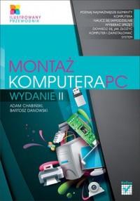 Montaż komputera PC. Ilustrowany przewodnik - okładka książki