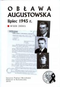 Obława Augustowska - lipiec 1945 r. Wybór źródeł - okładka książki