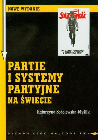 Partie i systemy partyjne na świecie - okładka książki