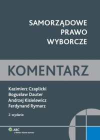 Samorządowe prawo wyborcze. Komentarz - okładka książki