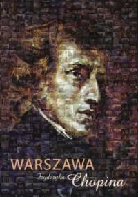 Warszawa Fryderyka Chopina - Barbara Niewiarowska - okładka książki