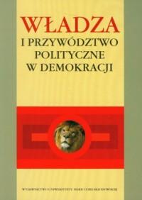 Władza i przywództwo polityczne - okładka książki