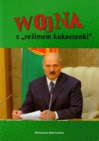 Wojna z reżimem Łukaszenki - okładka książki