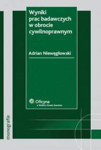 Wyniki prac badawczych w obrocie cywilnoprawnym - okładka książki