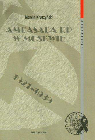 Ambasada RP w Moskwie 1921-1939 - okładka książki