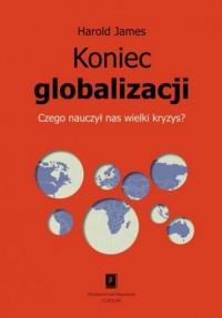 Koniec globalizacji. Czego nauczył - okładka książki