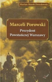 Marceli Porowski. Prezydent Powstańczej Warszawy - okładka książki