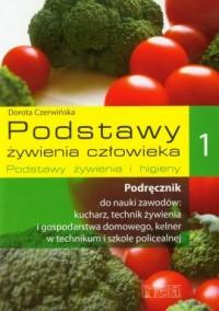 Podstawy żywienia człowieka 1. Podręcznik. Podstawy żywienia i higieny - okładka książki