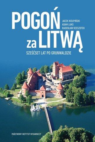 Pogoń za Litwą. Sześćset lat po - okładka książki