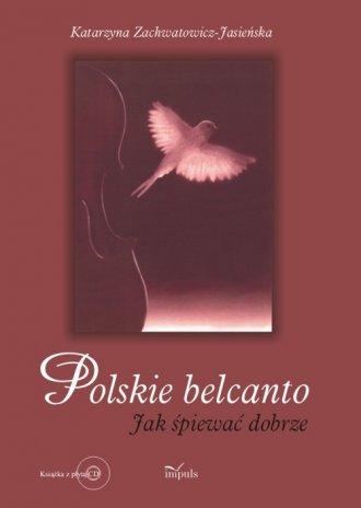 Polskie belcanto. Jak śpiewać dobrze - okładka podręcznika