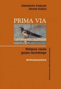 Prima via. Wstępna nauka języka łacińskiego. Wprowadzenie - okładka książki