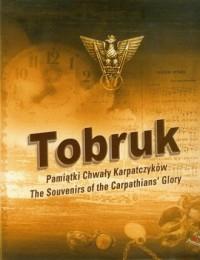 Tobruk. Pamiątki chwały Karpatczyków - okładka książki