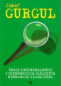 Uwagi o wykrywalności i czynnościach śledczych w sprawach o zabójstwa - okładka książki
