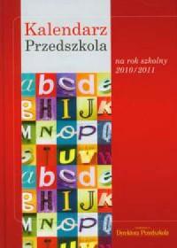 Kalendarz Przedszkola na rok szkolny 2010/2011 - okładka książki