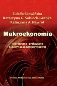 Makroekonomia. Teoretyczne i praktyczne aspekty gospodarki rynkowej - okładka książki