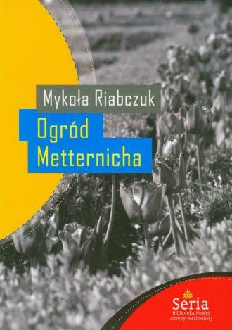 Ogród Metternicha - okładka książki