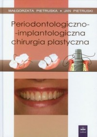 Periodontologiczno implantologiczna chirurgia plastyczna - okładka książki