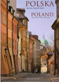 Polska. Twarze starych miast (wersja pol./ang.) - okładka książki