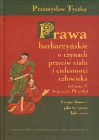 Prawa barbarzyńskie o czynach przeciw - okładka książki