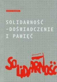Solidarność. Doświadczenie i pamięć - okładka książki