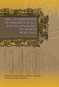 The contribution of Polish Science and technology to world heritage - okładka książki