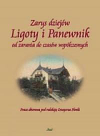 Zarys dziejów Ligoty i Panewnik od zarania do czasów współczesnych - okładka książki
