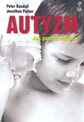 Autyzm. Jak pomóc rodzinie - okładka książki