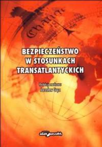 Bezpieczeństwo w stosunkach transatlantyckich - okładka książki