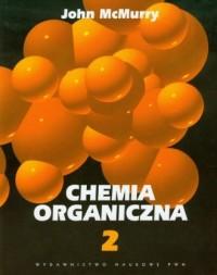 Chemia organiczna. Tom 2 - John - okładka książki
