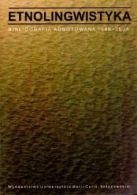 Etnolingwistyka. Bibliografia adnotowana 1988-2008 - okładka książki