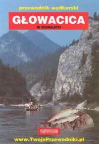 Głowacica w Dunajcu. Przewodnik wędkarski - okładka książki