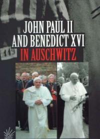 John Paul II and Benedict XVI in Auschwitz - okładka książki