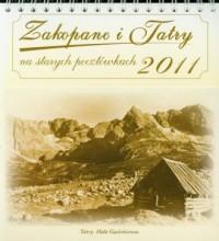 Kalendarz 2011 Zakopane i Tatry na starych pocztówkach - okładka książki