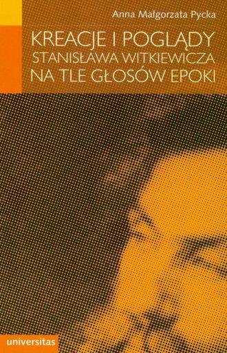 Kreacje i poglądy Stanisława Witkiewicza - okładka książki
