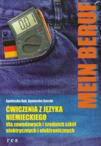 Mein Beruf. Ćwiczenia z języka niemieckiego dla zawodowych i średnich szkół elektrycznych i elektronicznych - okładka podręcznika