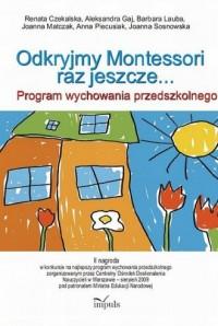 Odkryjmy Montessori raz jeszcze... Program wychowania przedszkolnego - okładka książki