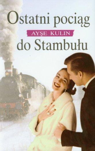 Ostatni pociąg do Stambułu - okładka książki