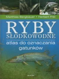 Ryby słodkowodne. Atlas do oznaczania gatunków - okładka książki