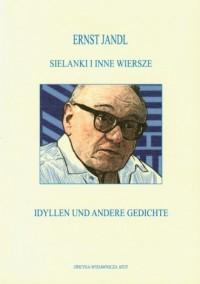 Sielanki i inne wiersze / Idyllen und andere Gedichte - okładka książki